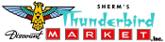 Sherm's Thunderbid Market